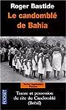 Le Candomblé de Bahia