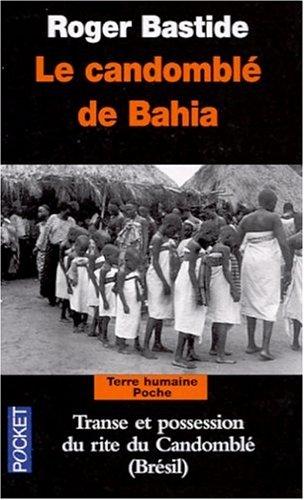 Le Candomblé de Bahia par Roger Bastide