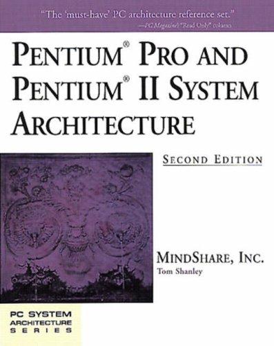Preisvergleich Produktbild PENTIUM PRO & PENTIUM II SYSTE (PC System Architecture Series)