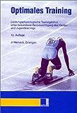 Optimales Training. Leistungsphysiologische Trainingslehre unter besonderer Berücksichtigung des Kinder- und Jugendtrainings