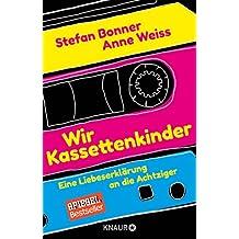 Wir Kassettenkinder: Eine Liebeserklärung an die Achtziger