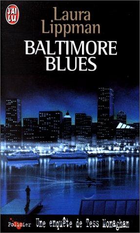 Une enquête de Tess Monaghan : Baltimore blues par Laura Lippman