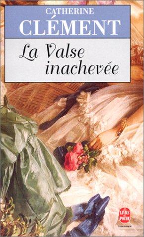 La valse inachevée par Catherine Clément
