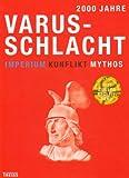 2000 Jahre Varusschlacht. Imperium - Konflikt - Mythos -