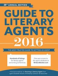 Guide to Literary Agents 2016: The Most Trusted Guide to Getting Published (Market)(Import)