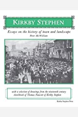Kirkby Stephen: Essays on the History of Town and Landscape: With a Selection of Drawings from the Nineteenth Century Sketchbook of Thomas Fawcett of Kirkby Stephen Paperback