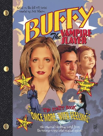 """Once More with Feeling: """"Buffy the Vampire Slayer"""" Script Book"""