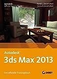Autodesk 3ds Max 2013. Das offizielle Trainingsbuch
