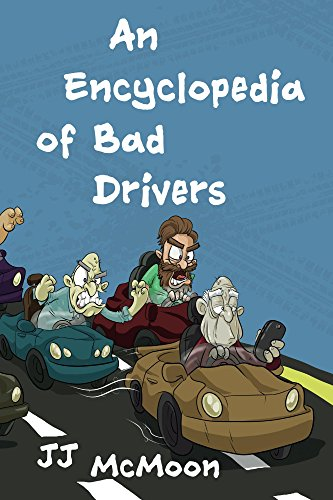An Encyclopedia of Bad Drivers eBook: JJ McMoon, Anthony deVito