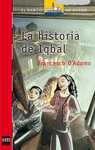 La Historia De Iqbal (el Barco De Vapor: Serie Roja/ The Steamboat: Red Series)