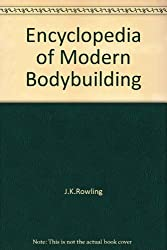 Encyclopedia of Modern Bodybuilding by Arnold Schwarzenegger (1985-07-01)