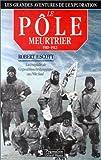 Le Pôle meurtrier, 1910-1912