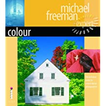 Colour - The Definitive Guide for Serious Digital Photographers (Digital Photography Expert)