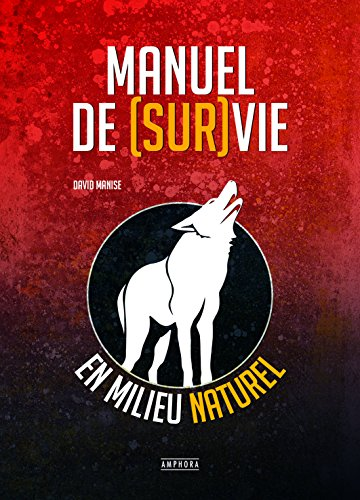Manuel de (Sur)Vie en Milieu Naturel par Manise David