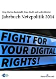 Jahrbuch Netzpolitik 2014: Fight for your digital rights