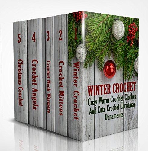 Winter Crochet Clothes Christmas Ornaments Ebook
