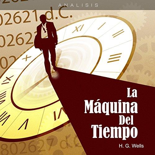Análisis: La máquina del tiempo - Herbert George W. [Analysis: The Time Machine - H. G. Wells]  Audiolibri