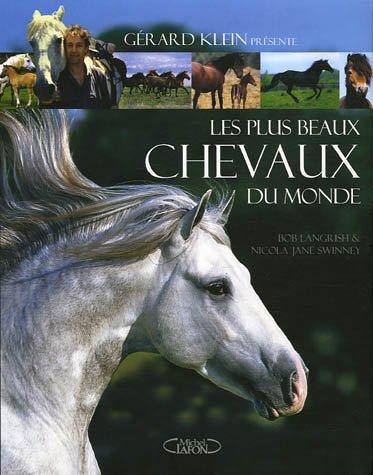 Les plus beaux chevaux du monde par Nicola Jane Swinney