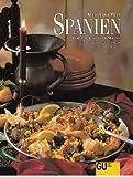 Spanien Küchen der Welt. Originalrezepte und Interessantes über Land und Leute - Cornelia Rosales de Molino