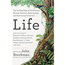 Life: The Leading Edge of Evolutionary Biology, Genetics, Anthropology, and Environmental Science by John Brockman (2016-04-19)