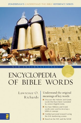 New International Encyclopedia of Bible Words by Lawrence O. Richards (1999-01-01)