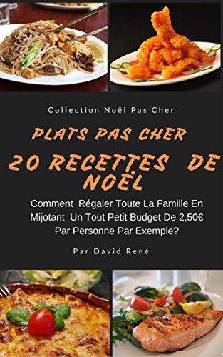 Petite Casserole (Plats Pas Cher  - 20 Recettes De Noël: : Comment régaler toute la famille en mijotant un tout petit budget de 2.50€ par personne par exemple? (French Edition))