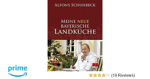 Buch Die Neue Outdoor Küche : Meine neue bayerische landküche: amazon.de: alfons schuhbeck: bücher