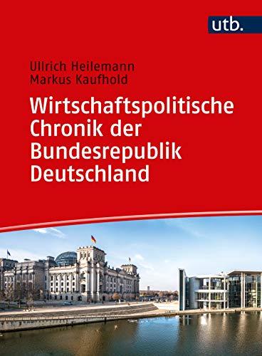 Wirtschaftspolitische Chronik der Bundesrepublik Deutschland: von 1949 bis 2019