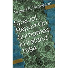 Special Report On Surnames in Ireland 1894