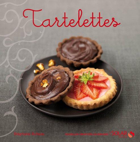 Tartelettes - nouvelles variations gourmandes
