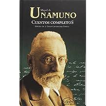Cuentos completos de Miguel de Unamuno (Voces / Literatura)