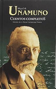 Cuentos completos par  Miguel De Unamuno