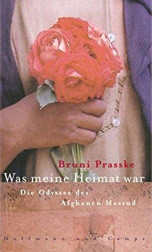 Was meine Heimat war: Die Odyssee des Afghanen Massud