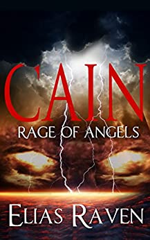 Cain - Rage of Angels by [Raven, Elias]