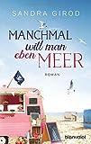 Manchmal will man eben Meer: Roman