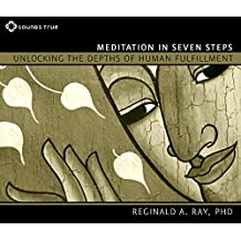 Meditation in Seven Steps: Unlocking the Depths of Human Fulfillment