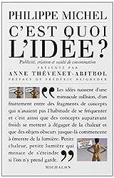 C'est quoi l'idée ? : Création, publicité et société de consommation