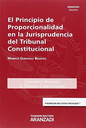 Principio De Proporcionalidad En La Jurisprudencia Del Tribunal Constitucional,E (Cuadernos - Tribunal Constitucional)