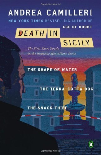 Death in Sicily: The First Three Novels in the Inspector Montalbano Series--The Shape of Water; The Terra-Cotta Dog; The Snack Thief by Camilleri, Andrea (2013) Paperback