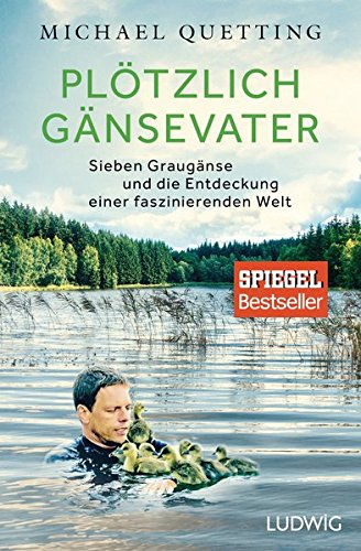 Buchseite und Rezensionen zu 'Plötzlich Gänsevater: Sieben Graugänse und die Entdeckung einer faszinierenden Welt' von Michael Quetting