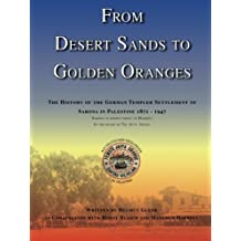 From Desert Sands to Golden Oranges: The History of the German Templer Settlement of Sarona in Palestine 1871-1947