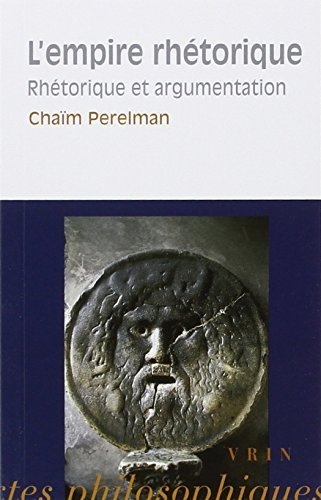 L'empire Rhetorique: Rhetorique Et Argumentation (Bibliotheque Des Textes Philosophiques) (French Edition) by Perelman, Chaim (1997) Paperback