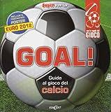 Goal! Guida al gioco del calcio. Libro pop-up. Con poster. Ediz. illustrata (Super pop-up)