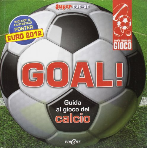 Goal! Guida al gioco del calcio. Libro pop-up. Con poster. Ediz. illustrata (Super pop-up) por Jim Kelman