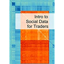 Intro to Social Data for Traders (MKTSTK Book 1) (English Edition)