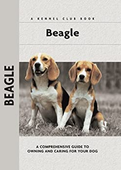 Beagle: A Comprehensive Guide to Owning and Caring for Your Dog (Comprehensive Owner's Guide) by [Lanyon, Evelyn Elizabeth]