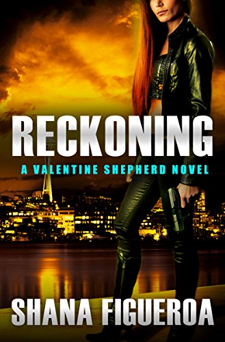 Reckoning (Valentine Shepherd Book 3) by [Figueroa, Shana]