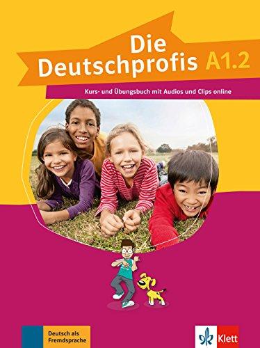 Preisvergleich Produktbild Die Deutschprofis A1.2: Kurs- und Übungsbuch mit Audios und Clips online