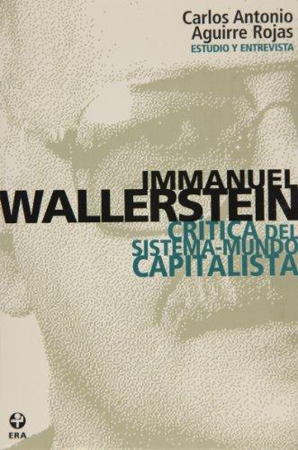 Immanuel wallerstein: critica del sistema-mundo capitalista/ critism of the capitalist world system Descarga gratuito EPUB