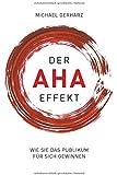 Der AHA-Effekt: Wie Sie das Publikum für sich gewinnen